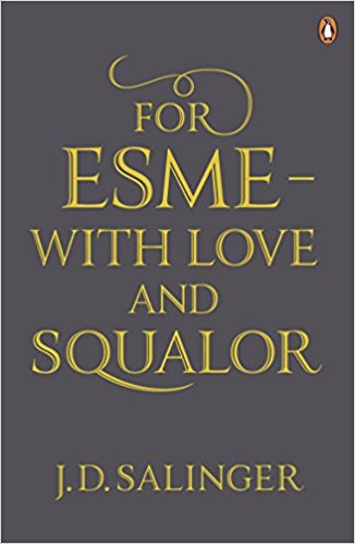 'For Esme - With Love And Squalor' By J,D,Salinger